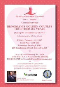 BP Eric Adams is inviting Brooklynites who have been together as a couple for 50 years or more to a champagne reception. The catch: Couples must register by Feb. 11.